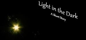 Light in the Dark - A Short Story