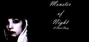 Monster of Night - A Short Story