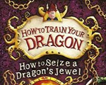 Not Just for Children | Review of 'How to Seize a Dragon's Jewel' (HTTYD, #10)