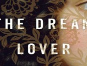 Review: 'The Dream Lover' is an Eye Opener of the Heart