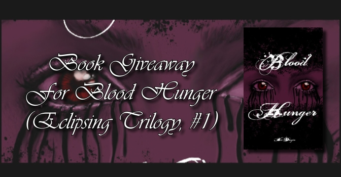 Book Giveaway For Blood Hunger (Eclipsing Trilogy, #1)