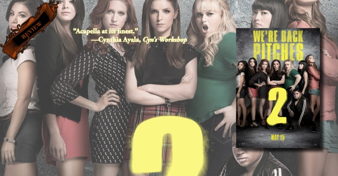 The Perfect Pitch | Review of 'Pitch Perfect 2'
