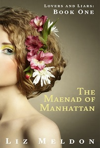 The Maenad of Manhattan by Liz Meldon Smashwords
