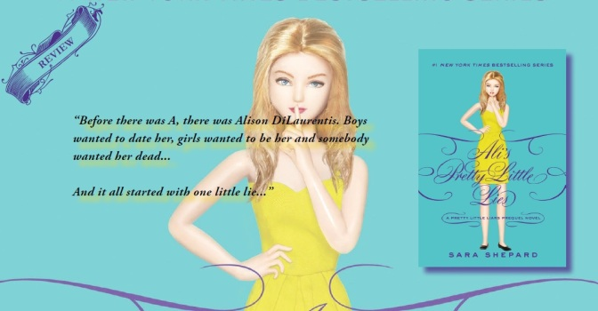 An Electrifying Prequel | Review of 'Ali's Pretty Little Lies' (Pretty Little Liars, #0.5) – Emertainment Monthly