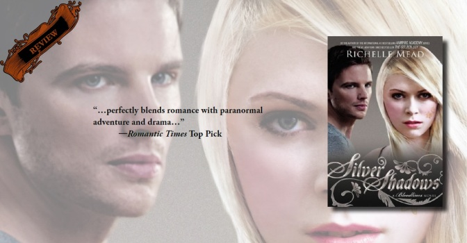 Review: 'Silver Shadows' Is A Wild, Romantic Ride (Bloodlines, #5) – Emertainment Monthly