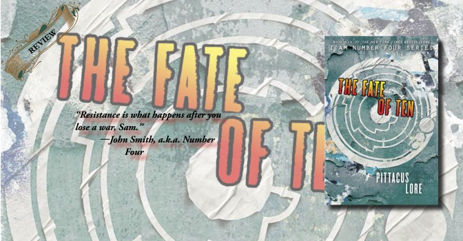Review: 'The Fate of Ten' is Fast-Paced Fun (Lorien Legacies,#6) – Emertainment Monthly