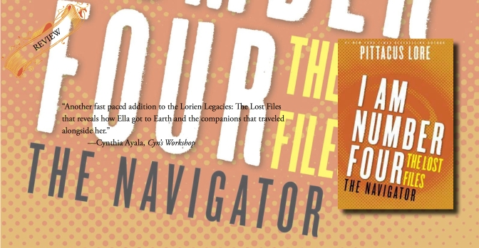 World Building All On Its Own  | Review of 'The Navigator' (Lorien Legacies: The Lost Files #11)