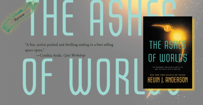 A Brilliant and Imaginative Ending | Review of 'The Ashes of Worlds' (The Saga of Seven Suns, #7)