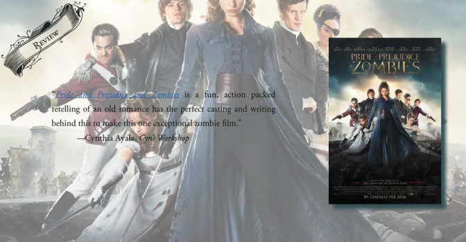 Empowering and Action Packed Entertainment | Review of 'Pride and Prejudice and Zombies (2016 Film)'