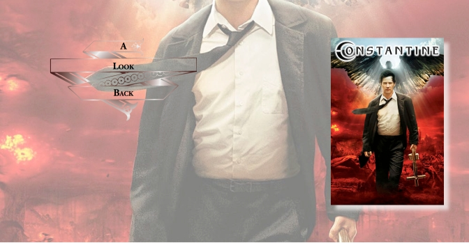 A Look Back | Review of 'Constantine'