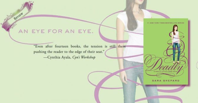 Tension Driven Chick Lit | Review of 'Deadly' (Pretty Little Liars #14)