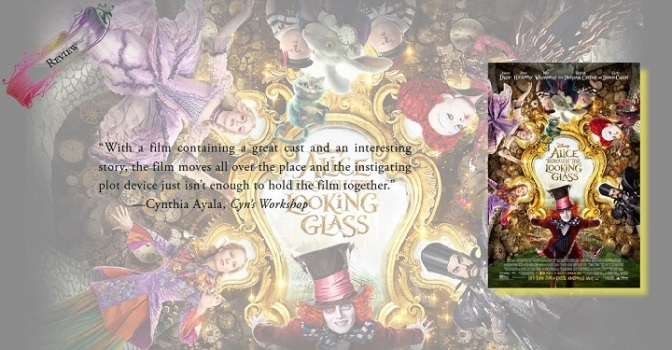 Colorful, Adventurous, but Poorly Written | Review of 'Alice Through the Looking Glass'