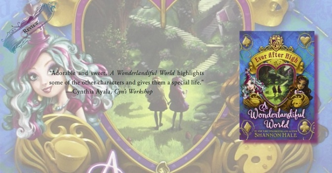 An Imaginative Fun Conclusion | Review of 'A Wonderlandiful World' (Ever After High: Storybook of Legends #3)