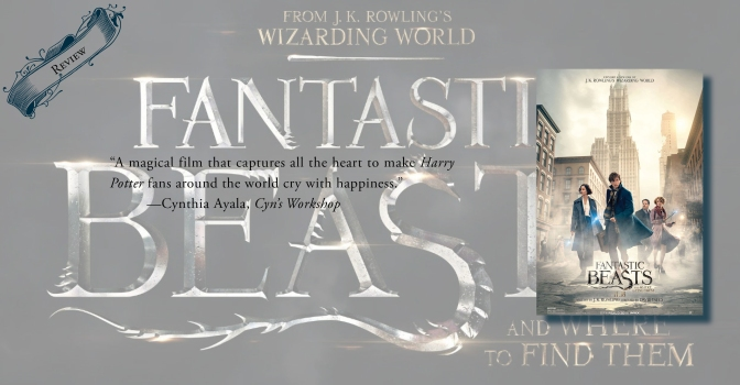 A Worthy Precursor to the Magical World of Harry Potter | Review of 'Fantastic Beasts and Where to Find Them'