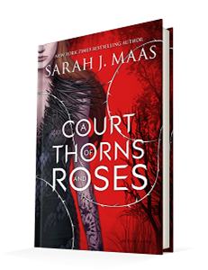 A Court of Thorns and Roses by Sarah. j. Maas Bloomsbury Image Credit: Goodreads
