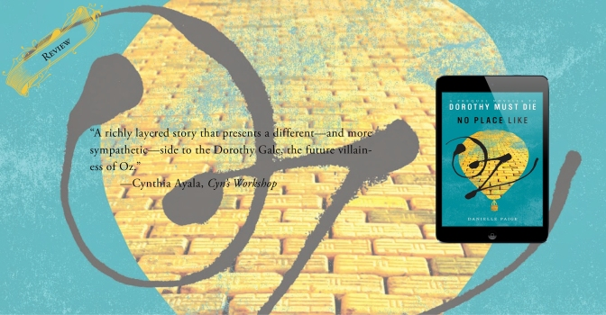 A Richly Layered Prequel Novella   Review of 'No Place Like Oz' (Dorothy Must Die 0.1)