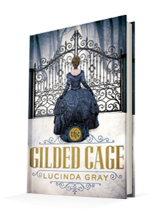 The Gilded Cage by Lucinda Gray Image Credit: Goodreads