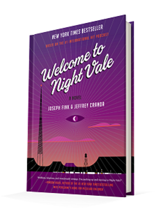 Welcome to Night Vale by Joseph Fink and Jeffrey Cranor Harper Perennial Image Credit: Goodreads