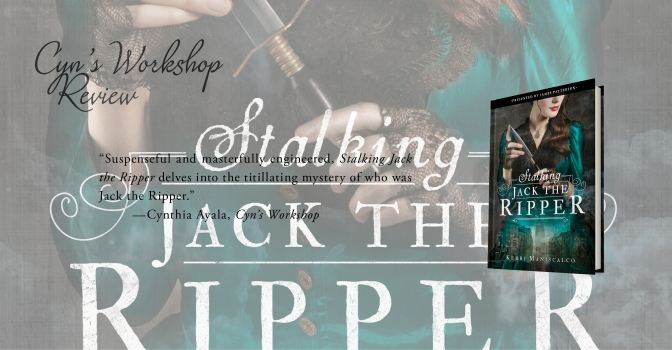 Addicting, Enthralling, and Just Damn Good | Review of 'Stalking Jack the Ripper' (Stalking Jack the Ripper #1)