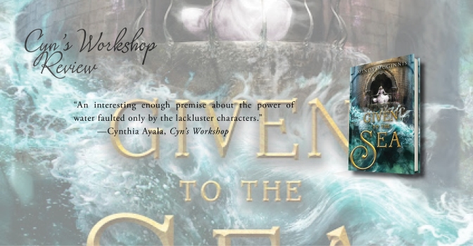 Promising Story Failed by Characters | Review of 'Given to the Sea' (Given Duet #1)