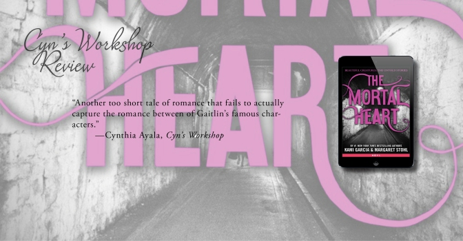 An Insubstantial Love Story   Review of 'The Mortal Heart' (Beautiful Creatures: The Untold Stories)