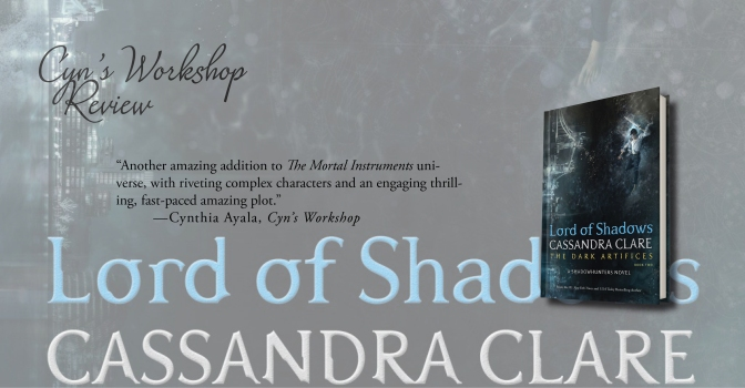 Profound and Powerful Writing | Review of 'Lord of Shadows' (The Dark Artifices #2)