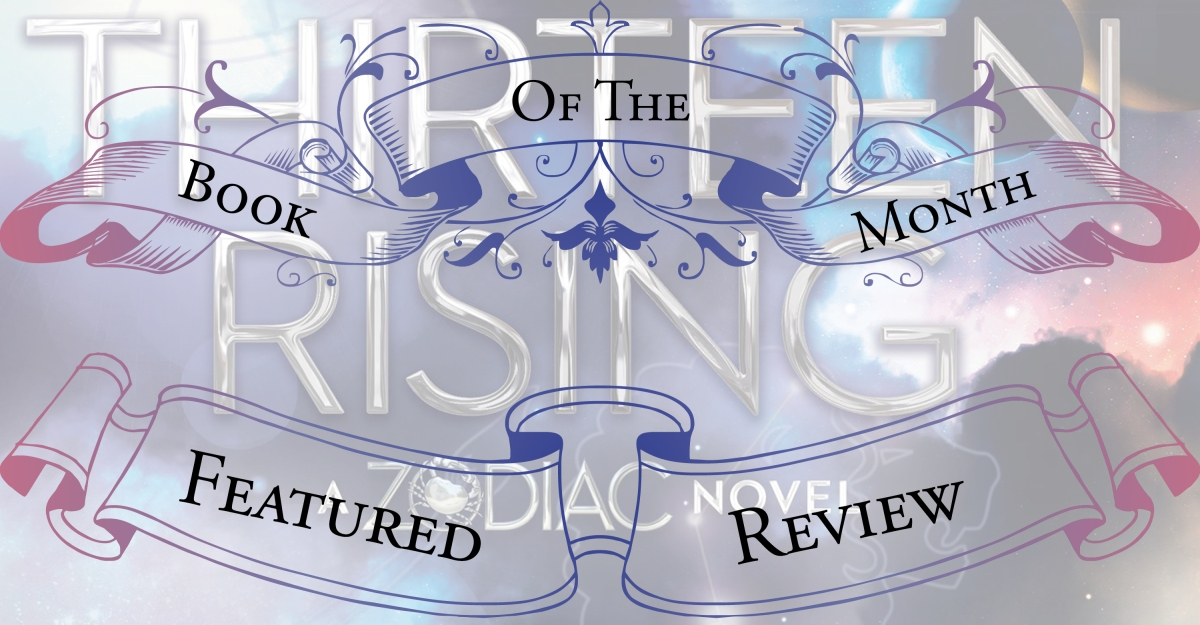 A Thrilling & Emotional Conclusion | Review of 'Thirteen Rising' (Zodiac #4)