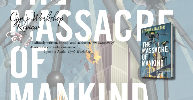 A Massacre of Literature | Review of 'The Massacre of Mankind' (War of the Worlds #2)