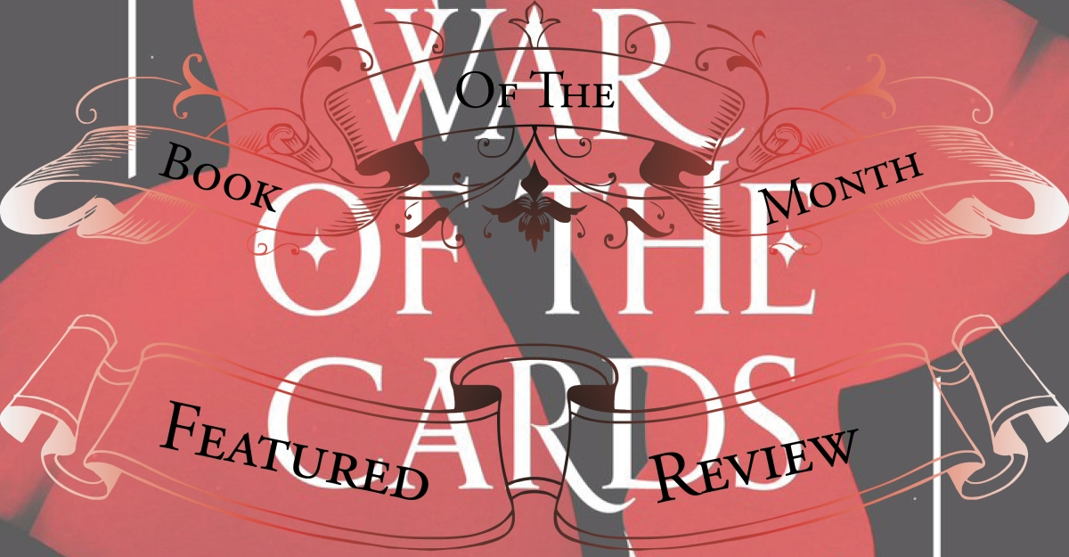 Heartbreaking and Triumphantly Satisfying Ending | Review of 'War of the Cards' (Queen of Heart Saga #3)