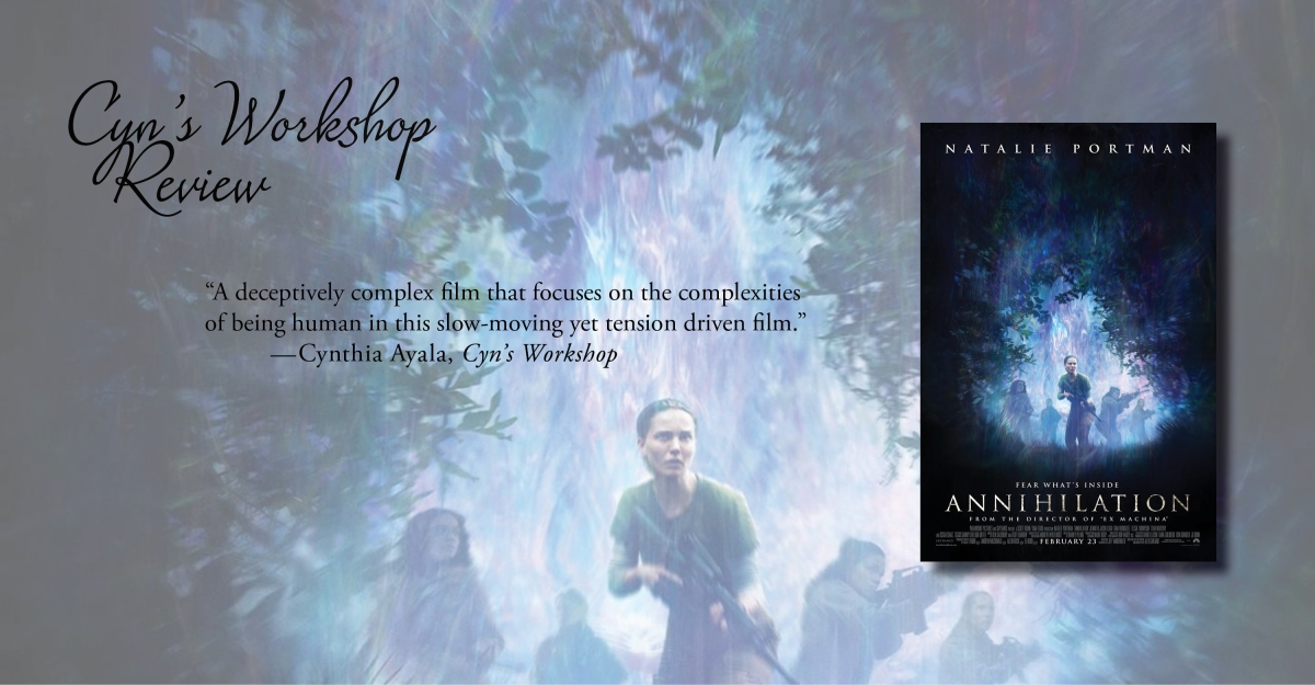 A Hauntingly Existential Film | Review of 'Annihilation'