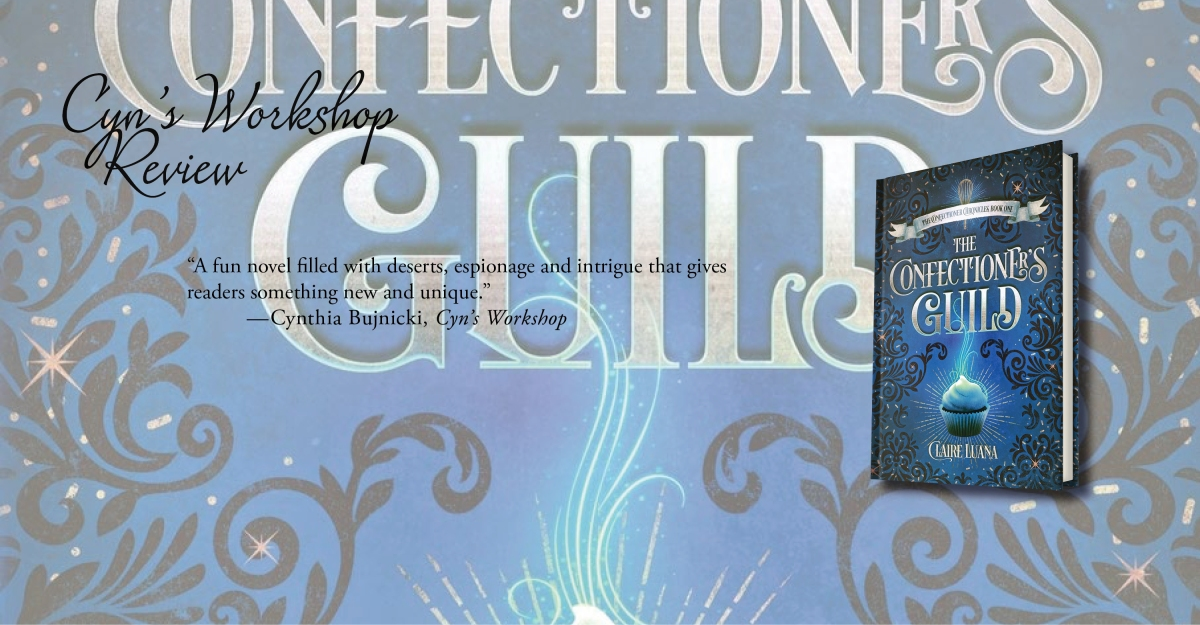 A Delicious and Magical Murder Mystery | Review of 'The Confectioner's Guild' (The Confectioner Chronicles, #1)